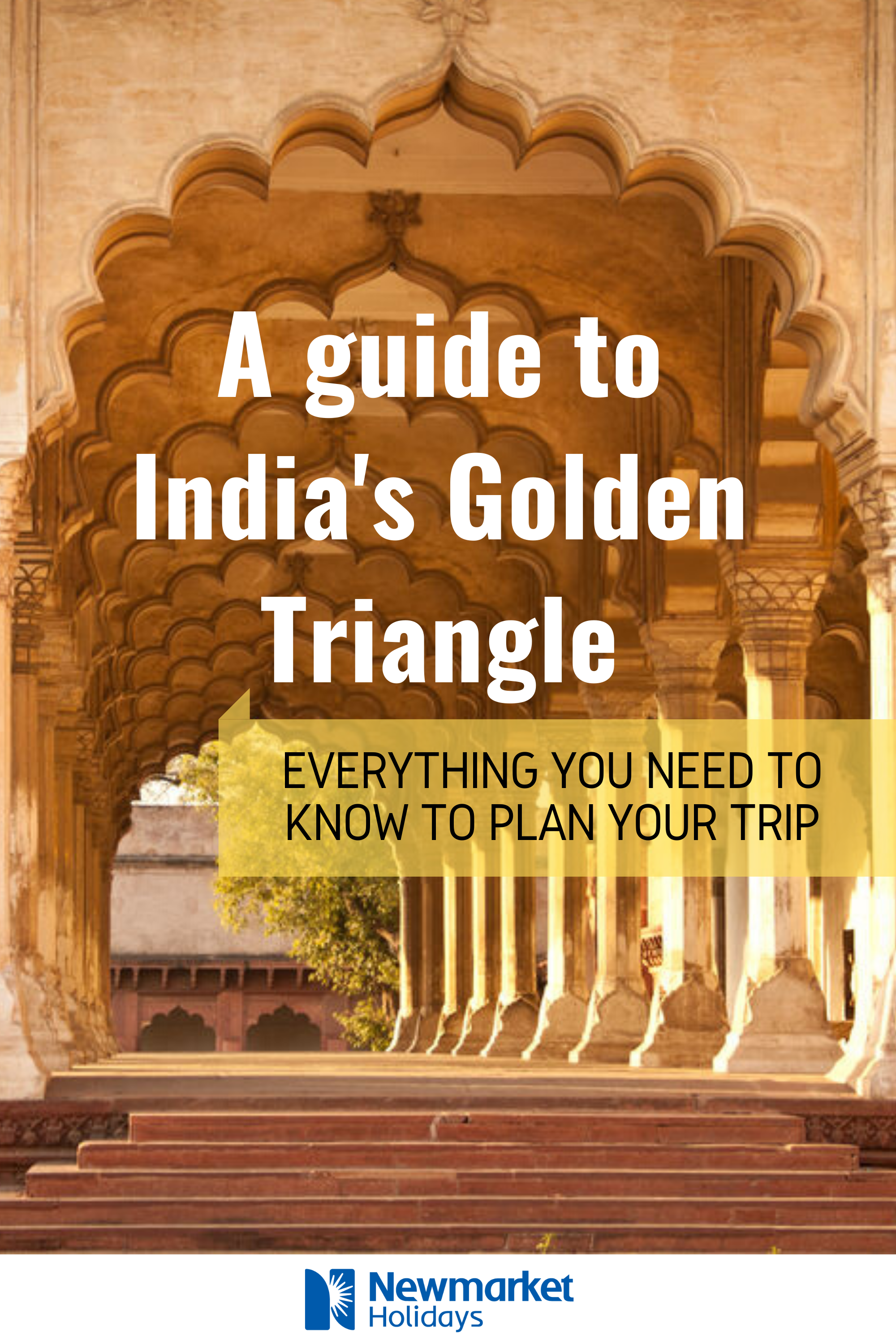 The ultimate guide to India's Golden Triangle