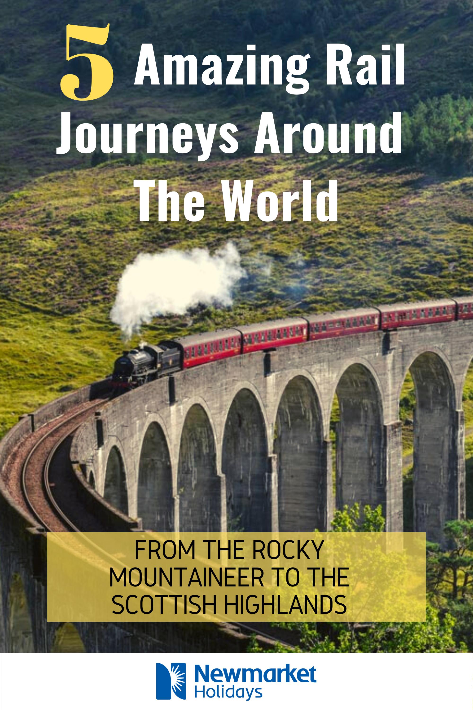 5 amazing rail journeys around the world